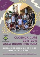 CLOENDA DEL CURS 2016-2017 DE L'AULA DE DIBUIX I PINTURA